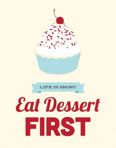 Eat Dessert First von Genesis Duncan
