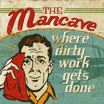 Mancave III - Where Dirty Work Gets Done von Pela Studio
