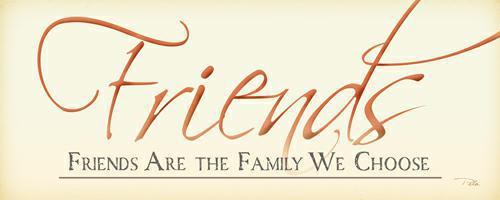 Friends Are the Family we Choose von Alain Pelletier